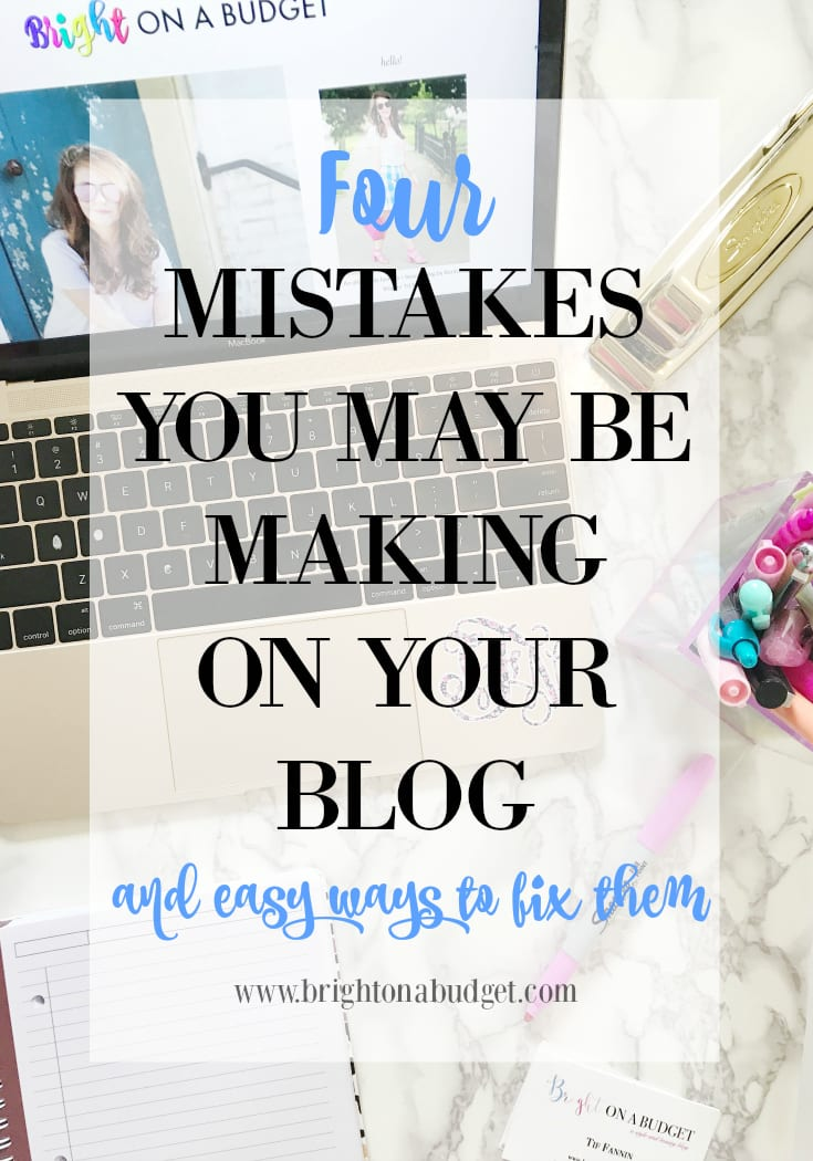 4 mistakes you may be making on your blog and how to fix them